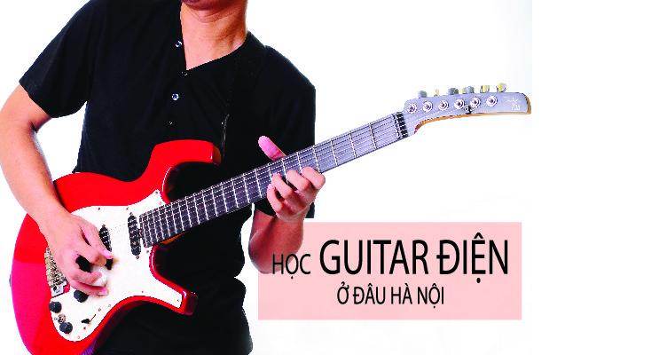 Học guitar điện ở đâu Hà Nội