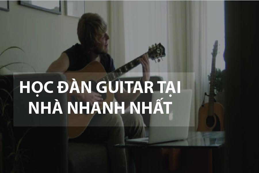 học đàn guitar tại nhà nhanh nhất