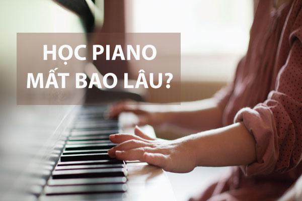 Học Piano Mất Bao Lâu